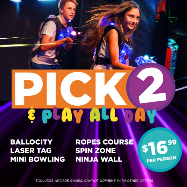 Pick 2 Play all Day Special